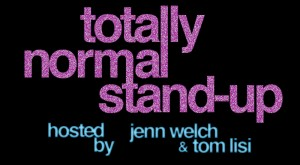 Totally-Normal-Stand-Up2