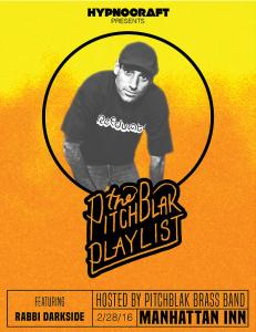 PitchBlak Playlist Hosts Rabbi Darkside