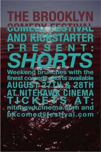 Kickstarter + Nitehawk + Comedy Shorts