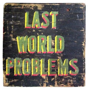 last-world-problems