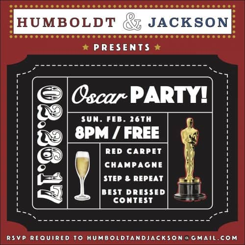 Humboldt & Jackson 2.26.17 oscar party flyer