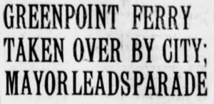 The city takes over the Greenpoint Ferry, from The Brooklyn Daily Eagle, September 25, 1921