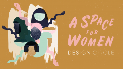 A Space for Women - Design Circle